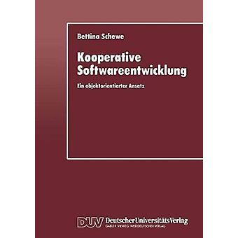 Kooperative Softwareentwicklung Ein objektorientierter Ansatz door Schewe & Bettina