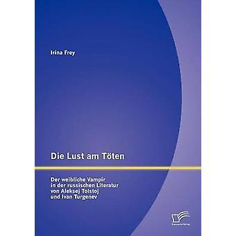死ぬラストよ Tten Der weibliche Vampir der russischen 文学・ フォン ・ Aleksej Tolstoj ウント フレイ ・ イリーナでイワン ・ ツルゲーネフの