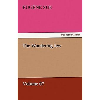 The Wandering Jew  Volume 07 by Sue & Eugene