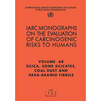 Silica Some Silicates Coal Dust and paraAramid Fibrils by IARC &