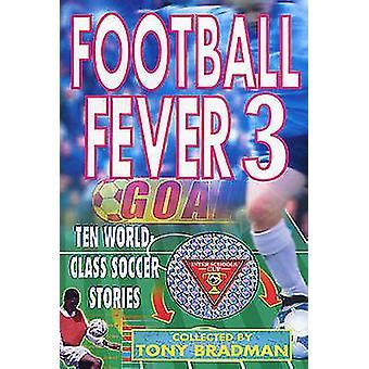 Fußball-Fieber 3 von Tony Bradman - 9780552567336 Buch