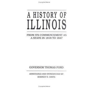 History of Illinois - From Its Commencement as a State in 1818 by Thom
