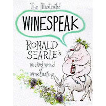 The Illustrated Winespeak by Ronald Searle - 9780285625921 Book