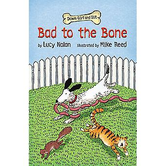 Bad to the Bone by Lucy Nolan - 9780761458340 Book