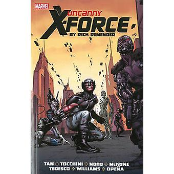 Uncanny X-Force - Volume 2 - Complete Collection by Rick Remender - Gre