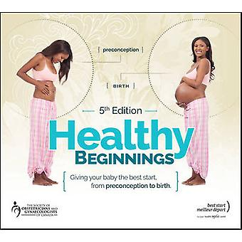 Healthy Beginnings - Giving Your Baby the Best Start - from Preconcept
