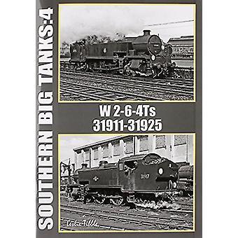 Southern Big Tanks - W 2-6-4Ts  - 31911-31925 - Vol 4 by Ian Sixsmith -
