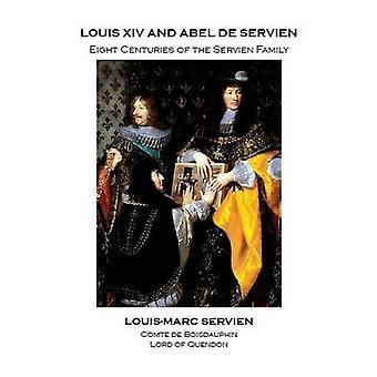 Louis XIV and Abel De Servien by Louis-Marc Servien - 9781907040993 B