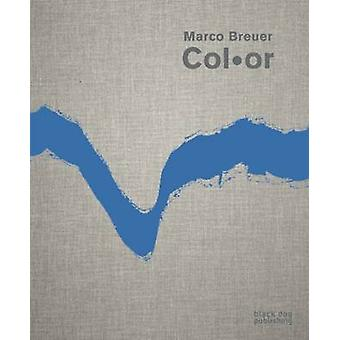 Marco Breuer - Color by Isabelle Dervaux - Mary-Kay Lombino - Jeffrey