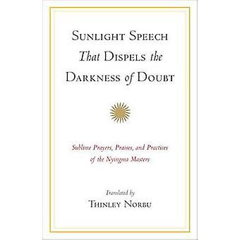 Sunlight Speech That Dispels the Darkness of Doubt - Sublime Prayers -
