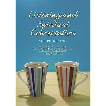 Lyssna och andlig konversation av Sue Pickering-9781848259102