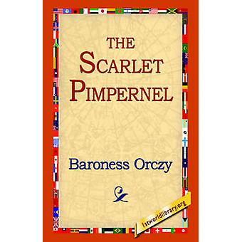 The Scarlet Pimpernel by Orczy & Emmuska