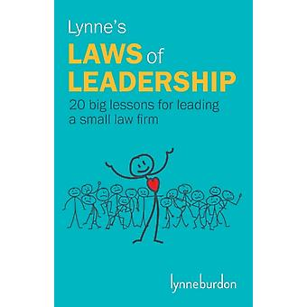 Lynnes Laws of Leadership 20 big lessons for leading a small law firm by Burdon & Lynne
