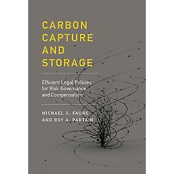 Carbon Capture and Storage by Michael Gebert Inst Transnational Legal Res FaureRoy A. University of Aberdeen Partain