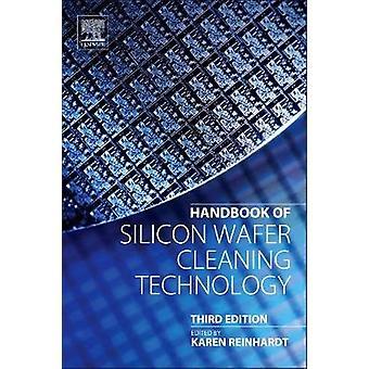Handbook of Silicon Wafer Cleaning Technology by Reinhardt & Karen