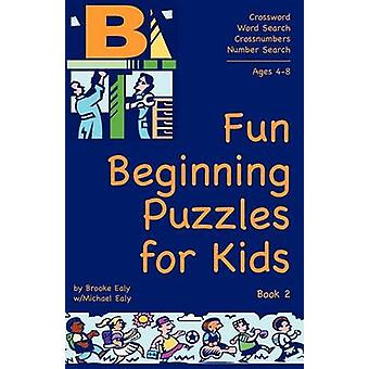 Fun Beginning Puzzles for Kids Book 2 by Ealy & Brooke