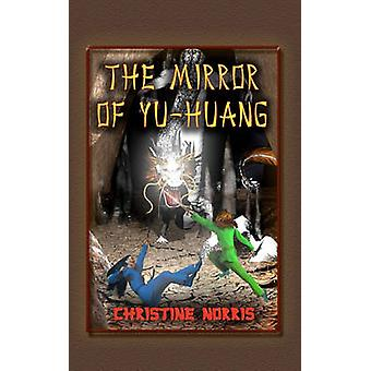 The Mirror of YuHuang by Norris & Christine
