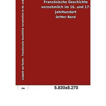 Franzsische Geschichte vornehmlich im 16. und 17. Jahrhundert by Ranke & Leopold von