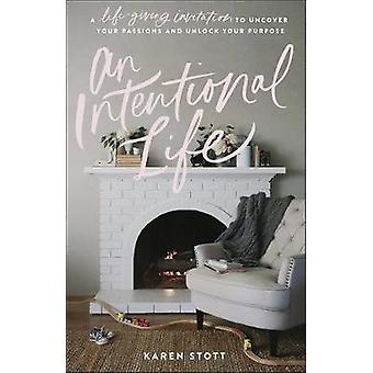 An Intentional Life - A Life-Giving Invitation to Uncover Your Passion