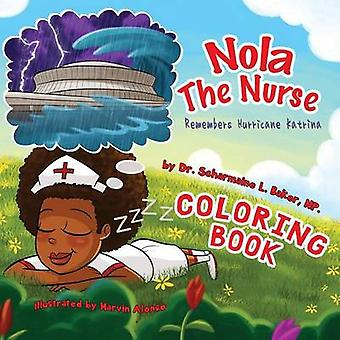 Nola The Nurse Remembers Hurricane Katrina Special Edition Coloring Book by Baker & Dr. Scharmaine L.