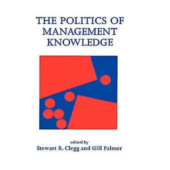 The Politics of Management Knowledge by Palmer & Gill