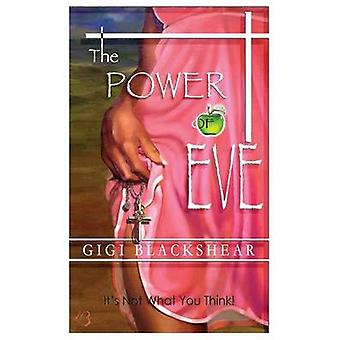 The Power of Eve Its Not What You Think by Blackshear & Gigi
