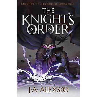 The Knights Order by Alexsoo & J.A.