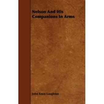 Nelson and His Companions in Arms by Laughton & John Knox