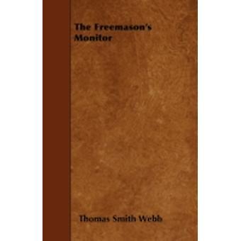 The Freemasons Monitor by Webb & Thomas Smith