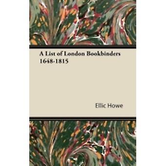 A List of London Bookbinders 16481815 by Howe & Ellic