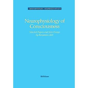 Neurophysiology of Consciousness by LIBET