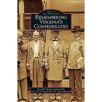Remembering Virginias Confederates by Heuvel & Sean M.