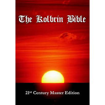 The Kolbrin Bible 21st Century Master Edition by Manning & Janice