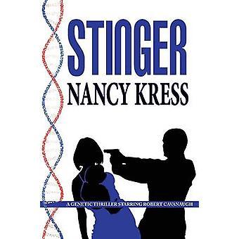 Stinger  A Robert Cavanaugh Genetic Thriller by Kress & Nancy