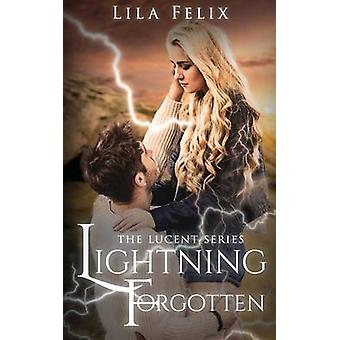 Lightning Forgotten by Felix & Lila