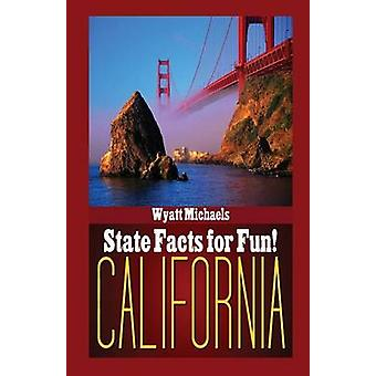 State Facts for Fun California by Michaels & Wyatt