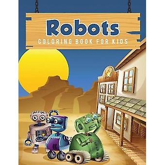Robots Coloring Book for Kids by Scholar & Young