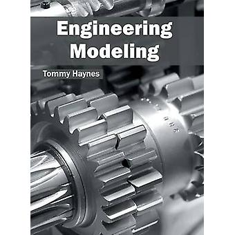 Engineering Modeling by Haynes & Tommy