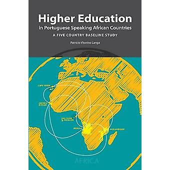 Higher Education in Portuguese Speaking African Countries by Langa & Patricio Vitorino