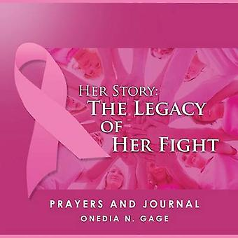 Her Story The Legacy of Her Fight Prayers and Journal by Gage & Onedia Nicole