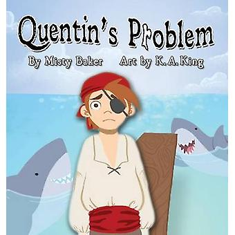 Quentins Problem by Baker & Misty