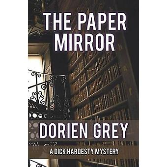 The Paper Mirror A Dick Hardesty Mystery 10 Large Print by Grey & Dorien