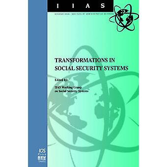 Transformations in Social Security Systems by International Institute Of Administrativ