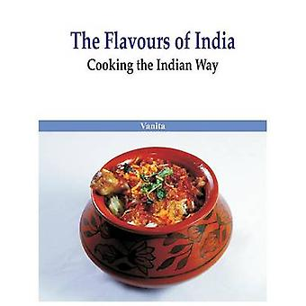 The Flavours of India Cooking the Indian Way by Vanita