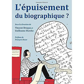 L'Epuisement du Biographique? by Vincent Broqua - 9781443825726 Book