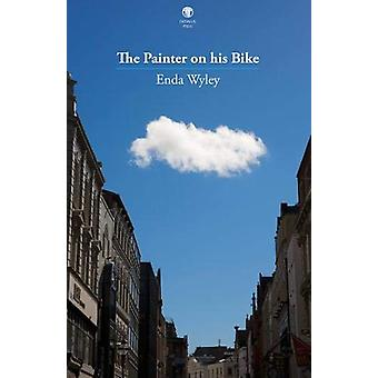 The Painter on his Bike by Enda Wyley - 9781910251621 Book