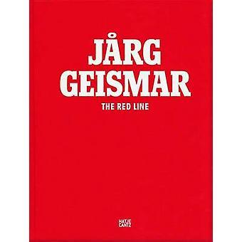 Jarg Geismar - The Red Line by Prangtip Geismar - 9783775736336 Book