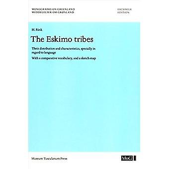 The Eskimo Tribes - Their Distribution and Characteristics - Specially