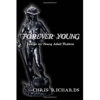 Forever Young: Essays on Young Adult Fictions (Intersections in Communications and Culture: Global Approaches and Transdisciplinary Perspectives)