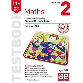 11 + matematik år 5-7 Uppgiftskompendium 2 - numeriska resonemang Standard 15 minuters